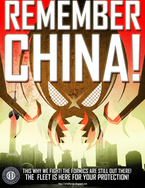 REMEMBER CHINA!!! Don't forget the carnage that the Formics caused during the First Invasion! THIS IS WHY WE FIGHT! THE FLEET IS HERE FOR YOUR PROTECTION!!
