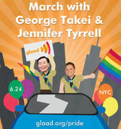 Come march with TV personality George Takei and boy scout leader Jennifer Tyrell in New York City's Pride Parade this Sunday, June 24th! http://glaad.org/pride