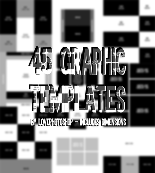 lovephotoshop:  45 graphic templates - download link