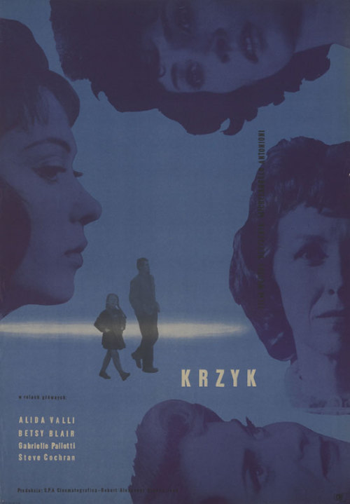 movieposteroftheday:  1960 Polish poster for IL GRIDO (Michelangelo Antonioni, Italy, 1957) Artist: Stanisław Zamecznik (1909-1971) Poster source: Danish Film Institute