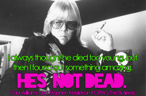 "From KCRW's The Business. Paul Williams was perhaps the foremost songwriter of the 70's and 80's. He wrote or co-wrote hits like ""The Rainbow Connection"" and the Oscar-winning song ""Evergreen,"" which was the theme to the Barbra Streisand film A Star is Born. He was also a fixture on The Tonight Show and The Merv Griffin Show and made guest appearances in prime time and on game shows. But in recent years Williams has been largely absent from Hollywood. Stephen Kessler sought out his childhood hero expecting to find someone worse off than when he was at his peak. Instead he found a grateful man with nearly two decades of sobriety who looked back on his life in the limelight with a mixture of shame and good humor.  He documents it all in Paul Williams: Still Alive."