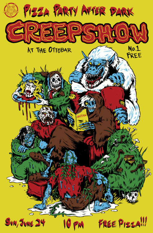 CreepyXCreepshow Design for Pizza Party Art and Printing's showing of Creepshow at the Ottobar here in Baltimore!  These are TOTALLY going to be T-shirts (minus all the type except for the logo), btw.
