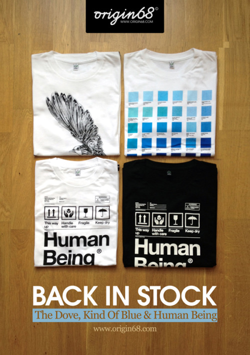 Restock of shirts! Human Being Black & White, The Dove and Kind of Blue. Get em while they're hot! http://www.origin68.com/products