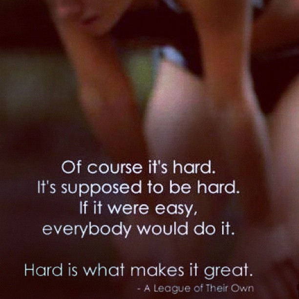 prettyandfit:  Of course it's hard… (Taken with Instagram)