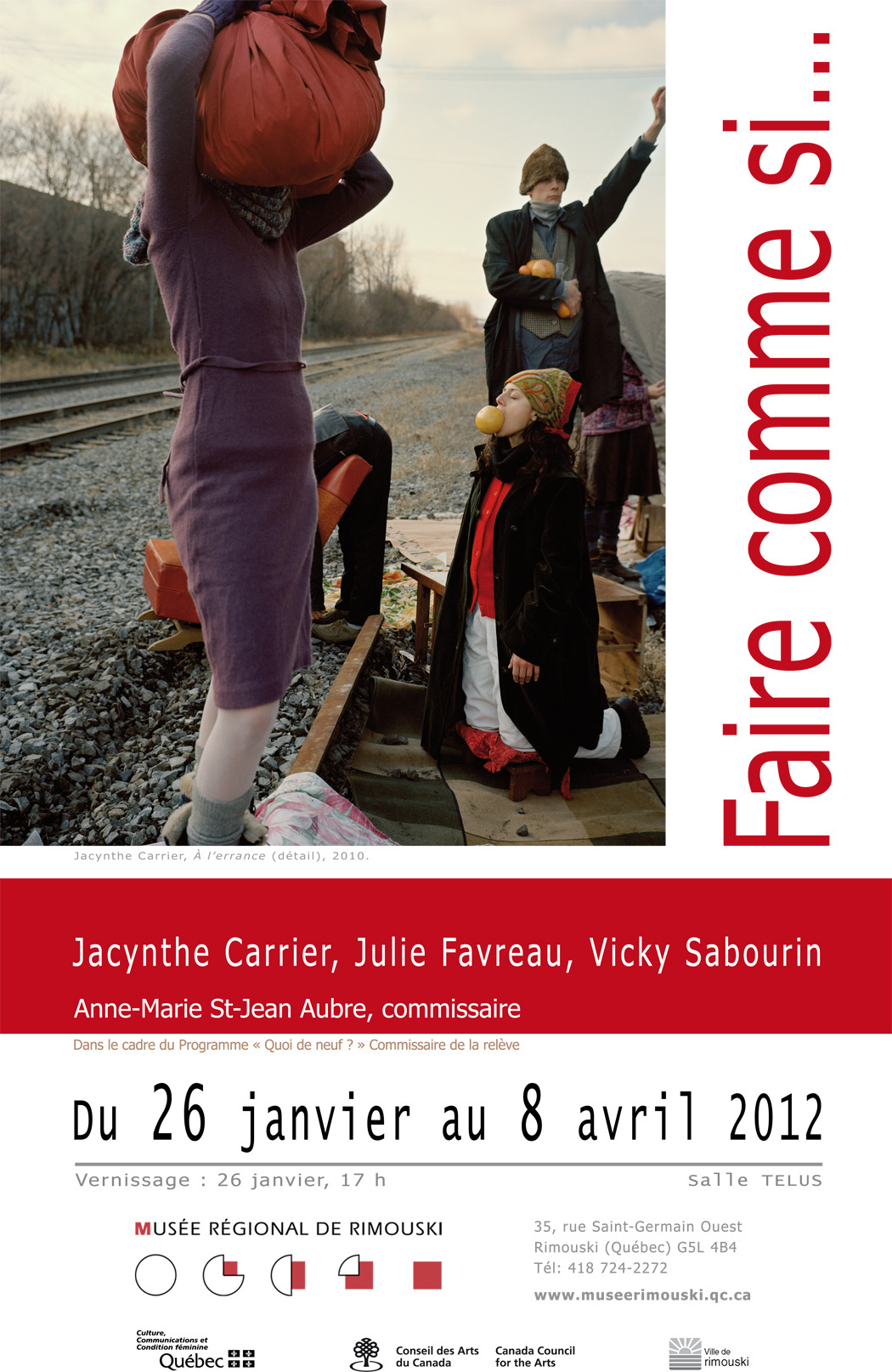 Faire Comme Si Exhibition curated by Anne-Marie St-Jean Aubre at the Musée Régional de Rimouski artists: Jacynthe Carrier, Julie Favreau, Vicky Sabourin http://museerimouski.qc.ca/expositions/faire-comme-si/