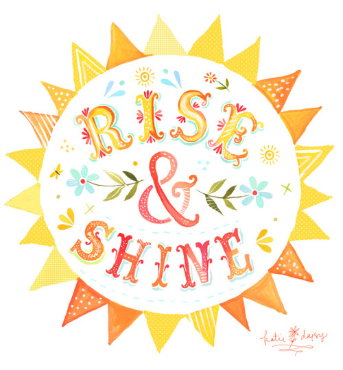 artpixie:  Rise & Shine (by katiedaisy)