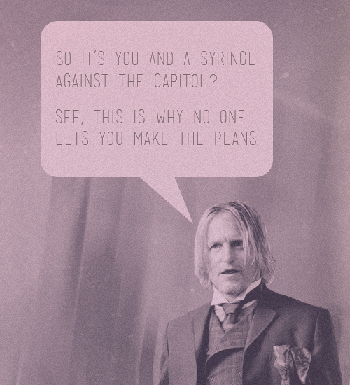 peetatoast:  Haymitch seriously has the best dialogue.