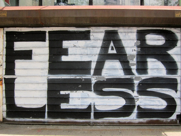 nevver:  Word on the street  fear less, unfearless.