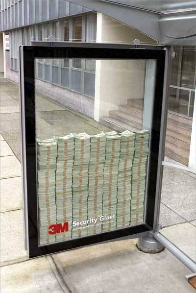 Pretty great idea… 3m (famous for Post It Notes and Velcro) recently placed three million dollars in a bus advert stall to show the strength of their bullet proof glass.