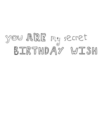 You are my secret birthday wish | FOLLOW BEST LOVE QUOTES ON TUMBLR  FOR MORE LOVE QUOTES