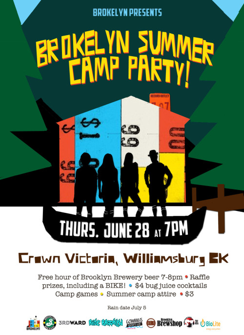 brokelyn:  You're coming to our summer camp party/third birthday/annual Brokelyn writers fundraiser, right? It's June 28 at Crown Victoria in Williamsburg, and look at how cool that poster is!  (Poster by Meghan Doherty)