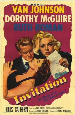 Movies I've Seen in 2012 127.  Invitation (1952) Starring:  Van Johnson, Dorothy McGuire, Ruth Roman Director:  Gottfried Reinhardt   Rating:  ★★★/5