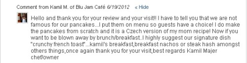 Check out a Yelp comment from the Blu Jam Cafe CHEF, Kamil, in response to my review with Jodie Sweetin!