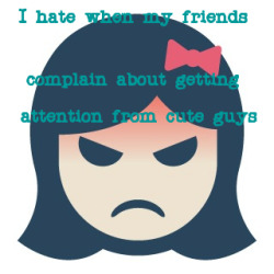 "Fat Girl Confession #6?  "" I hate when my (skinny/pretty) friends complain about getting attention from cute guys""  P.S. keep those confessions coming guys :) and if you want to send pics please do?"