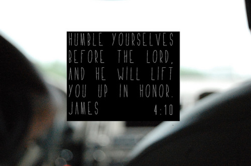 acts412:  James 4:10 on Flickr.