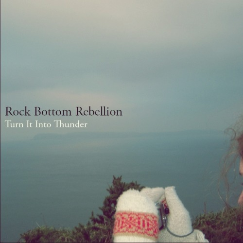 Coming Soon: Rock Bottom Rebellion - Turn It Into Thunder EP!