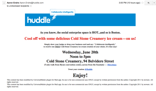 The nice folks at Huddle decided not to attend the Enterprise 2.0 conference here in Boston and wrote a press release, basically saying they were much, much too busy to come to the conference. But they have pity on us, and knowing it's supposed to get too warm here today they set us up with ice cream.