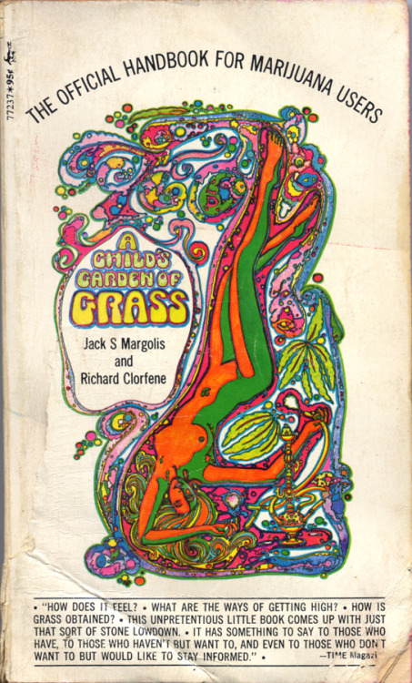A Children's Garden Of Grass: The Official Handbook for Marijuana Users by Jack S. Margolis & Richard Clorfene • Pocket Books, 1970