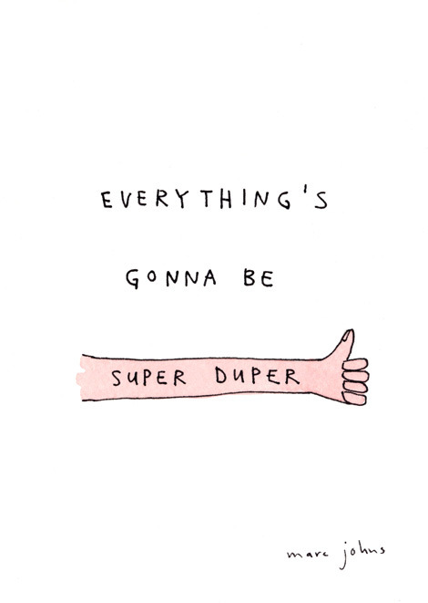 everything's gonna be super duper