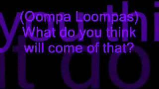 Oompa Loompa 1- Augustus (Willy Wonka Jr.)- LyricsThis is the first of the four Oompa Loompa songs, for Augustus. Today's lesson is: Don't be greedy!Click on the Thumbnail to watch the videoOr visit http://mywebgossip.info/oompa-loompa-1-augustus-willy-wonka-jr-lyrics/