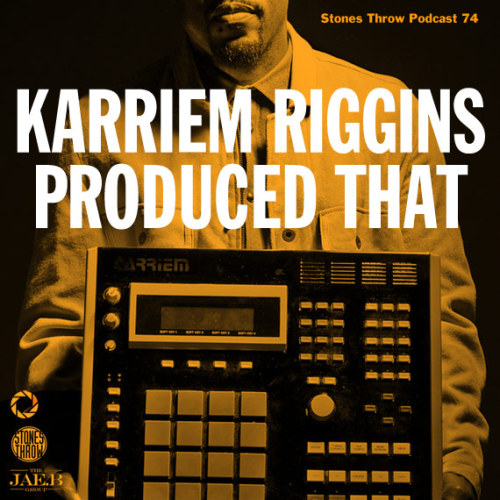 0o1a:  Karriem Riggins Produced that! Stonesthrow Podcast #74 http://stonesthrowpodcast.com/stonesthrow_74_karriem.mp3 Dope