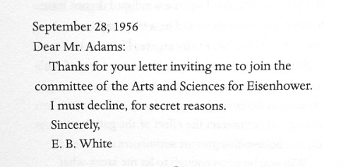 "harharhar:  My go-to excuse is now ""secret reasons."" Thanks E. B. White!"