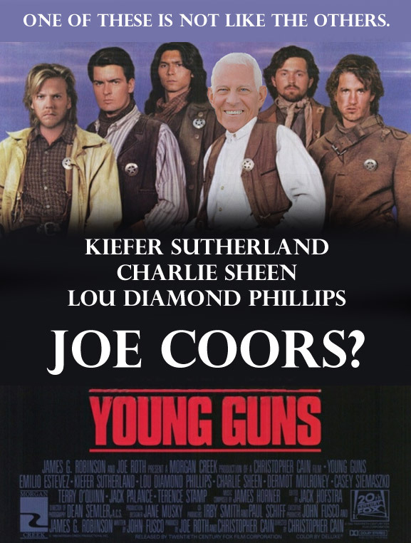 Kiefer Sutherland. Charlie Sheen. Lou Diamond Phillips. Joe Coors?