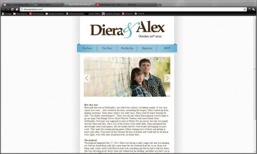 My brother's website for his wedding is (basically) finished and live. It's really only my second swing at coding (and designing) a full site. So I've learned a lot for the future and I'm pretty happy with it. If there's any ideas or suggestions for it, let me know. Thanks!