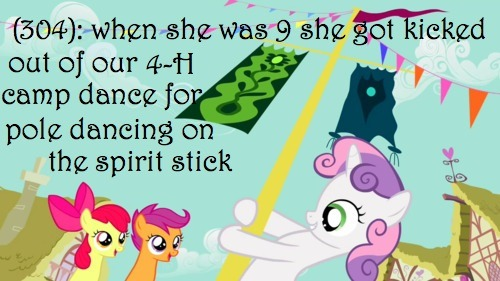 texts-from-ponyville:  (304): When she was 9 she got kicked out of our 4-H camp dance for pole dancing on the spirit stick. Submission by aboyscoutandabrownie