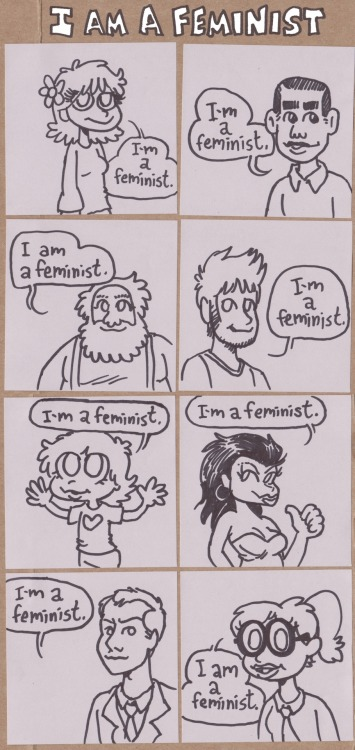 I AM A FEMINIST.This should actually be 80 panels long.