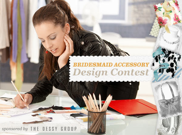 Bridesmaid Accessory Design Contest - WIN $500 and have your item on Dessy.com Details here: www.bridesmaid.com