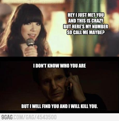 meme4u:  http://memeblock.com/  If Liam Neeson killed Carly Rae I would be eternally greatful. I can't bear to hear that song one more time.