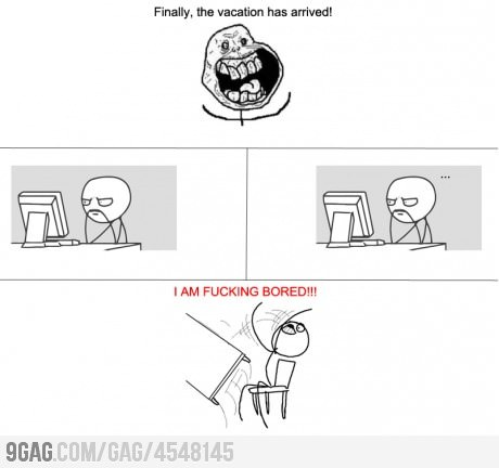 9gag:  Story of my life… sort of