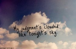"onedirectionlyrics:  ""My judgment's clouded like tonight's sky."" -Moments  Photo Credit  <3"