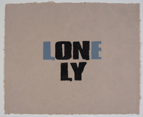 "visual-poetry:  ""only the lonely"" by kay rosen"
