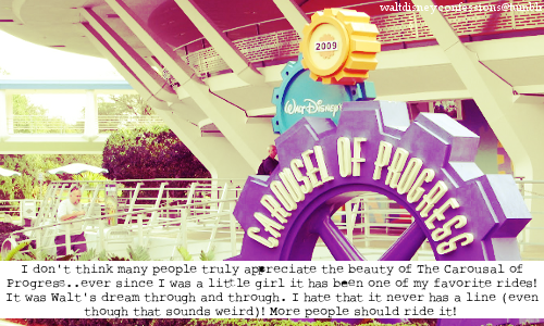 "I agree. This is my all time favorite ride, even though I have it completely memorized. It's just classic and beautiful. waltdisneyconfessions:  ""I don't think many people truly appreciate the beauty of The Carousal of Progress..ever since I was a little girl it has been one of my favorite rides! It was Walt's dream through and through. I hate that it never has a line (even though that sounds weird)! More people should ride it!"""
