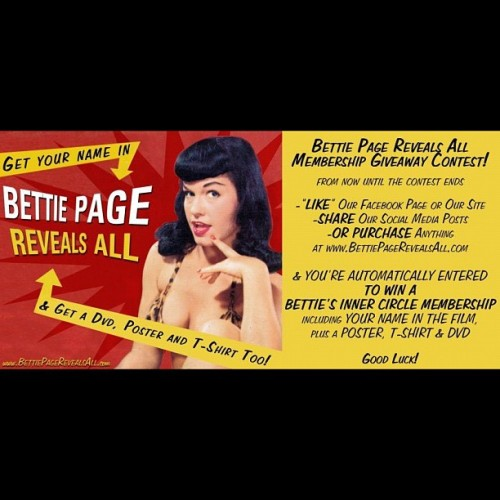 "Bettie's Inner Circle membership Giveaway!  Now until contest end, ""Like"" our FB page or website, Share our posts or buy anything at www.BettiePageRevealsAll.com & you're automatically entered to win! You'll get your name in the film, a t-shirt and a Director signed poster and DVD. Good luck! #Bettiepagerevealsall #Betty #bettiepage #pinup #vintage #fetish #bondage #Rockabilly (Taken with Instagram)"