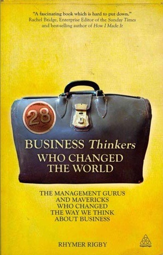 Just added to our collection: 28 Business Thinkers Who Changed the World, by Rhymer Rigby.