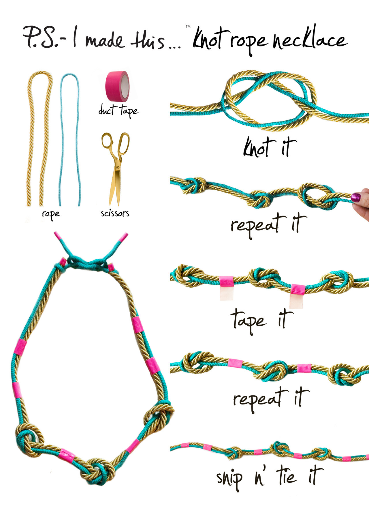 Jump for rope! The sailor's knot symbolizes a perfect marriage between form and function.  Crafty mariners not only used essential roping skills to safely set sail, they also made bracelets to show off their skills. These handcrafted wares were believed to bring good fortune, and were often given as gifts to their sweethearts upon returning to port.  Seafaring style is making major waves this season, with designers like Mara Hoffman and Holst + Lee adding a twist on tradition by layering in bright pops of color and statement hardware.  Tie one on with this DIY that will have you shouting Crafts Ahoy!To create, cut pieces of colorful rope into 1-yard. Gather both pieces, fold in half and create a flat knot in the center.   Add 2 flat knots on either side of the middle knot.  Infuse a pop color with Duck Tape (P.S.- we love NEON!) by wrapping small pieces between each knot.  Add additional Duck Tape accents as you finish off the necklace.  Also use to keep the rope's ends from fraying.  Secure with a slip knot on the end and you're ready to set sail in style!  P.S.- Learn how to tie all sorts of rad knots HERE!