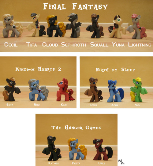 "typoaway:  CUSTOM-PAINTED FANDOM PONIES - SALE! Have you ever wondered what your favorite non-pony character would look like as a pony? If so, this is the sale for you! We currently have the pictured ponies available for sale. All ponies are hand-painted and stand about 2"" tall - perfect for cubicles, dashboards, bookshelves, and any place you keep collectibles you'd like to show off. In the ponies pictured above, we have only one pony each available for Sora, Ven, Terra, Cecil, Sephiroth, Yuna, Lightning, Katniss, Peeta, and Gale. Every other pony has two available, except for Aqua, who is currently sold out. Don't like any of the characters you see? Would you rather have Avengers ponies, or Game of Thronies, or even your OC as a pony? Great! We do take commissions! Send us the following information for a custom pony: Character name, series (if any), and reference picture (if any) Earth pony, unicorn, or pegasus (we can't do alicorns, sorry) Body color Mane/Tail color Eye color Cutie Mark Any special markings (scars, stripes, bi-colored eyes, etc) Ponies are $25 apiece, 3 for $60. This does include domestic shipping - if you live outside the US of A, we may need to set something up. If you would like to order, please send fan mail with the pony/ponies you want and/or your commission information to either me (TypoAway) or LynxGriffin. Please do not send asks - asks disappear once we answer them, and we don't want to lose your order! We'll respond once we get your order to set up PayPal and shipping info.  Before anyone goes HEY WAIT WHOA THIS ISN'T AN ASK WHO ARE YOU PEOPLE, don't freak out! The writer and artist collaborated on another project and this is the result. Please follow the above information if you're interested in one and/or reblog if you know someone who is!"
