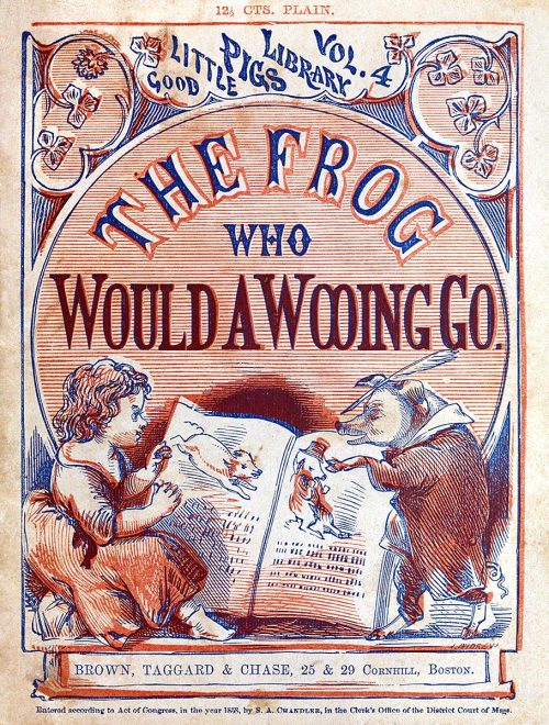 oldbookillustrations:  Front cover from The frog who would a wooing go, published by Brown, Taggard & Chase, Boston, circa 1858. (Source: archive.org)