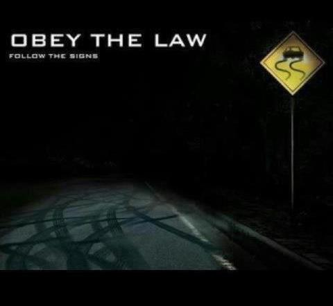 OBEY THE LAW.