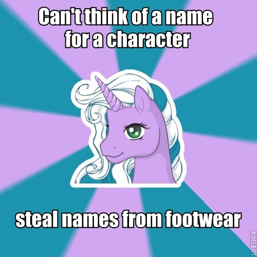Can't think of a name for a character Steal names from footwear  You shall be known as… Doctor Martin!