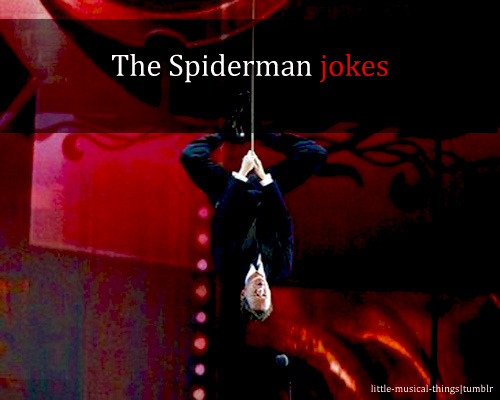 little-musical-things:  The Spiderman jokes