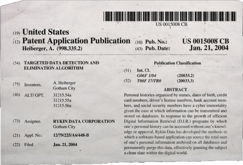 "rykindata:  UNITED STATES PATENT APPLICATION PUBLICATION ABSTRACT Personal histories organized by names, dates of birth, credit card numbers, driver's license numbers, bank account numbers, and social security numbers have a cyber immortality given the ease at which information can be transmitted and stored on databases. In response to the growth of efficient Digital Information Retrieval (D.I.R.) programs by which one's personal history can be accessed without one's knowledge or approval, Rykin Data has developed the methods in which a software-based application can source the total sum of one's personal information archived on all databases and permanently purge this data, effectively granting the subject a clean slate within the digital world.  I always find it interesting when my work & fandom collide.  Here, have a fake patent application from a Tumblr created to promote The Dark Knight Rises, which was involved in a trademark infringement lawsuit by a real company that makes a computer program known as ""Clean Slate,"" also the name of the program in DKR.  They lost, but the court seemed to find it more amusing than unacceptable that they sued in the first place. Also, does it really make sense to have a tumblr that will be static for most of its ""lifetime""?  What happened to good old websites?"