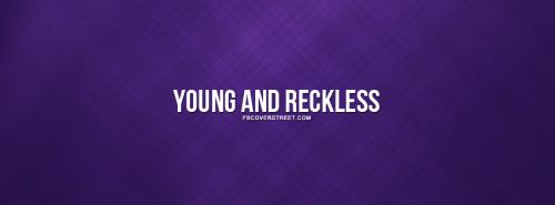 Young And Reckless Facebook Covers