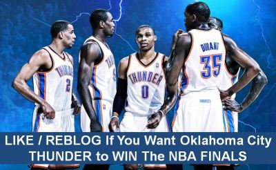 Like / Reblog If You Want Oklahoma City THUNDER To WIN GAME 5 the NBA Finals