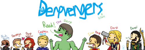 da-void:  THE DERPVENGERS!!!! Hey guys you like cute derpy things? Do you like Avengers? Do you have questions? Well stop on by the ask The Derpvengers blog~ ASK NAOW!!!! The style is not owned by me it belongs to Jenn I just drew fan art of her adorable Derpvengers~ahh the bottom got kinda cut off but I can't do anything about it ; u ;   Totally printing this and putting it on my wall so I'll see it everyday.This is just so awesome to me. I love it. Love it. Can I post fanart here?Yes, yes I can because it's my ask blog and I am in love with all of them. xo Jenn
