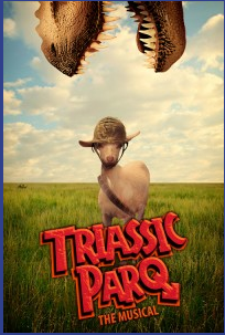 Triassic Parq  A raucous new musical that combines singing, sex, and Velociraptors in ways hitherto unimagined, TRIASSIC PARQ follows a group of cloned dinosaurs as they unearth the very foundations of their existence. Morality, faith, science, gender identity, and interspecies fornication are all explored, and sung about, as Morgan Freeman narrates this epic tale of love, loss, and resurrected reptiles.  Check it out at triassicparq.com