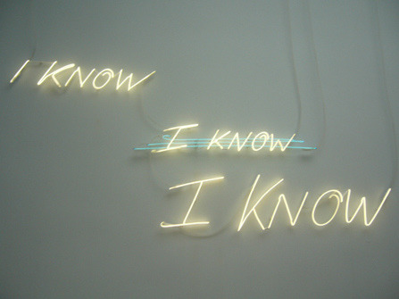 "artist :: Tracey Emin Ahhh, how appropriate. A common Kadie expression of exasperation & annoyance, primarily directed at myself (three ""I Knows"" in a row, too!). The kicker is I usually do really know…but choose to ignore? Spotted on Secret Little Gem."